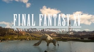 Final Fantasy XV - Official World of Wonder Tour of Eos with Noctis