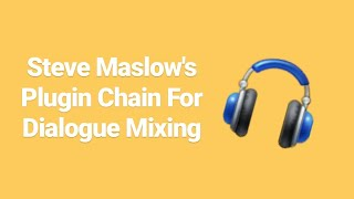 Steve Maslow's Plugin Chain For Dialogue