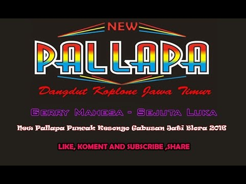 New Pallapa - Sejuta Luka (Gerry Mahesa)
