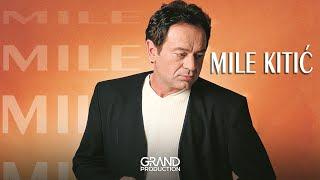 Mile Kitic - Harem u jednoj zeni - (audio) - 1998 Grand Production