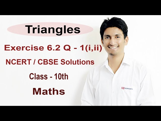 Exercise 6.2 - Questions 1 (i,ii) - NCERT Solutions/CBSE Solutions for Class 10th Maths Triangles