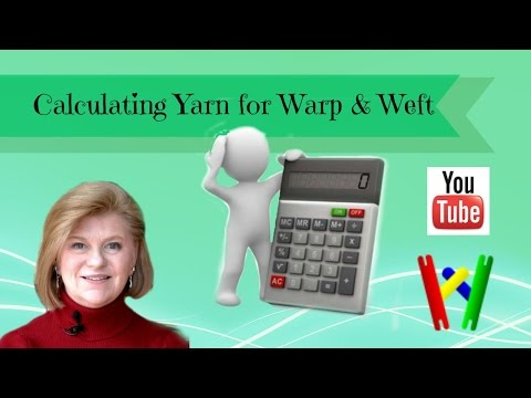Calculating Warp & Weft for Weaving on a Floor Loom: Part 4