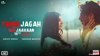 Thodi Jagah Full Audio Song | Marjaavaan | Arijit Singh