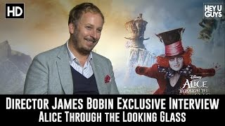 Director James Bobin Exclusive Interview - Alice Through The Looking Glass