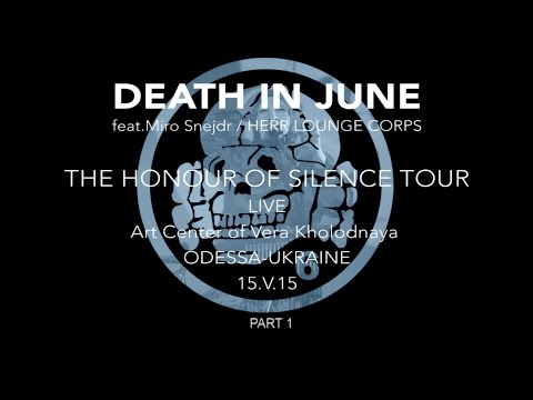 Death in June Live in Odessa 15.V.15 PART 1