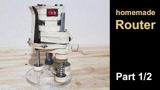 DIY! Router(18V DC Motor) Part…