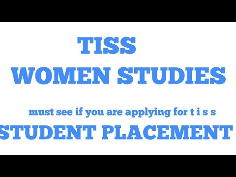 TISS    WOMEN STUDIES    STUDENT PLACEMENT   MUST SEE IF YOU'RE APPLYING FOR TISS