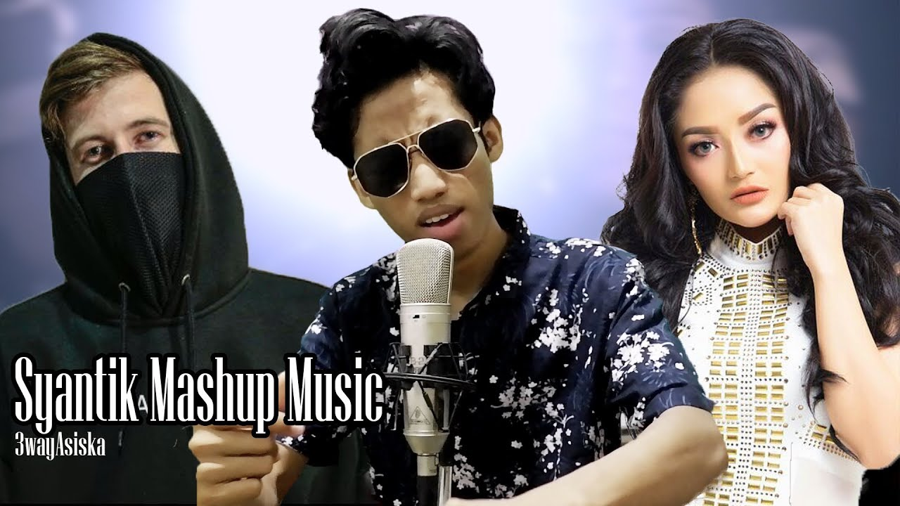 Siti Badriah - Lagi Syantik Mix Alan Walker, Ed sheeran Music! cover by 3way Asiska