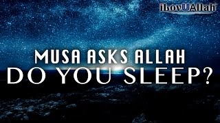 Musa Asks Allah, Do You Sleep?