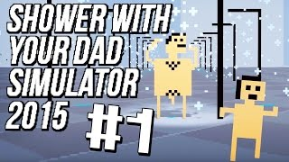 Thumbnail für das Shower With Your Dad Simulator 2015 Let's Play