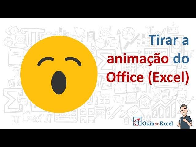 [Excel] Tirar animação do Office