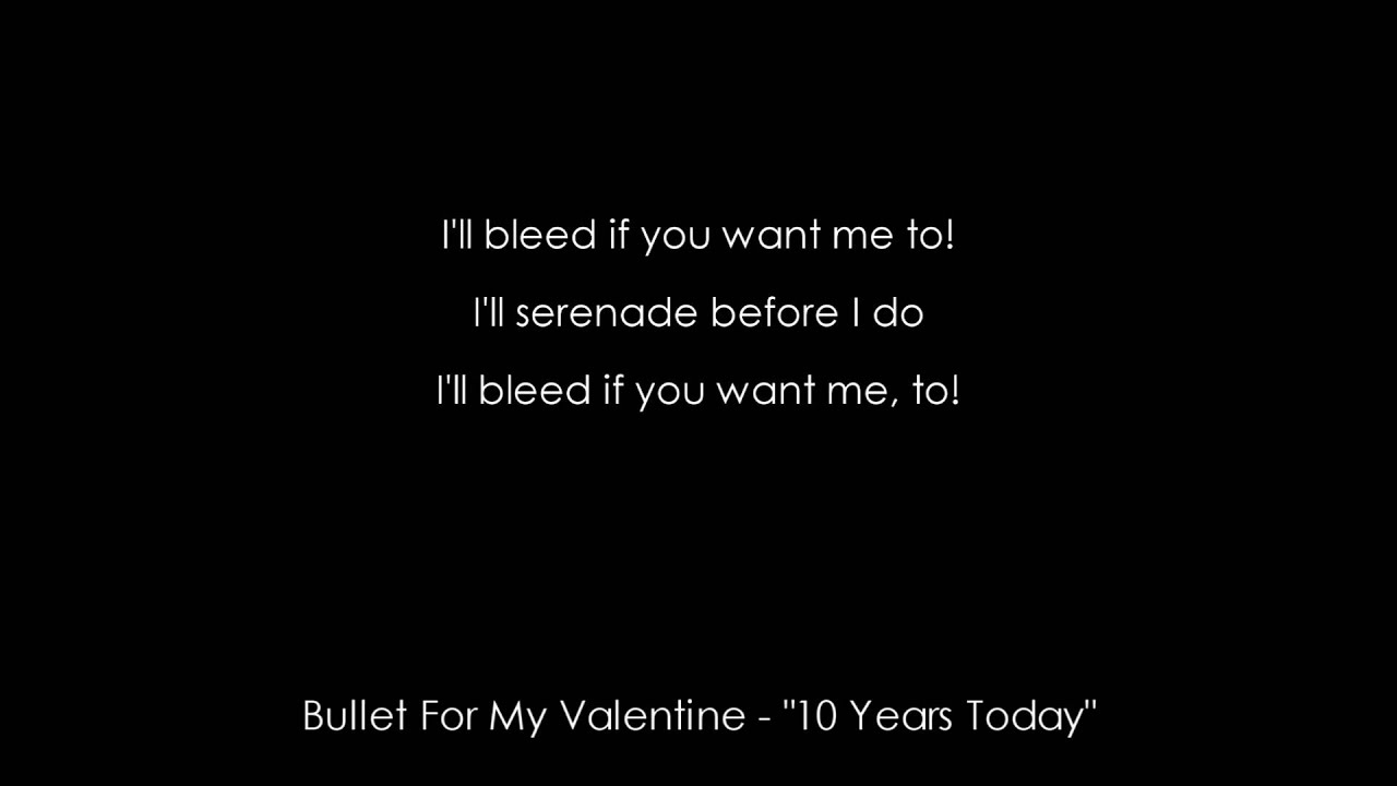 hd bullet for my valentine years today audio lyrics hd bullet for my valentine 10 years today audio lyrics