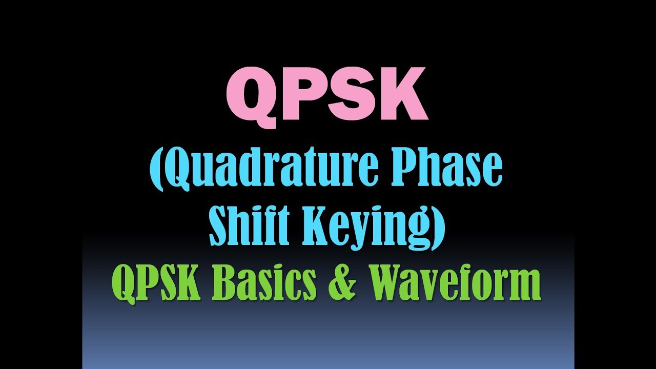 Quadrature Phase Shift Keying (QPSK)/BPSK and QPSK/QPSK Waveform (Digita  Modulation Techniques) [HD]