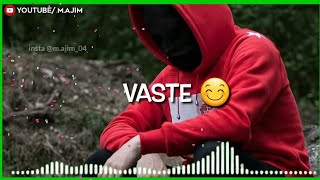 Vaste song status || remix dj song vaste WhatsApp status|| M.ajim creation