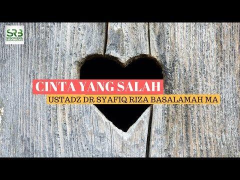 Cinta Yang Salah  -  Ustadz DR Syafiq Riza Basalamah MA