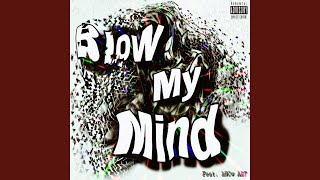 Download Mp3 Blow My Mind  Feat. Know Art