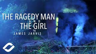 James Jarvis - The Ragedy Man and The Girl