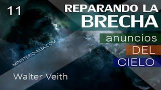 11/15 Anuncios del Cielo - Reparando la Brecha | Walter Veith