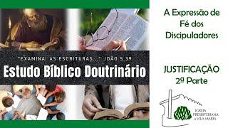 ESTUDO BÍBLICO DOUTRINÁRIO - JUSTIFICAÇÃO 2ª PARTE