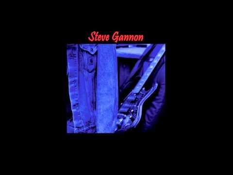 Steve Gannon - Baby How Long