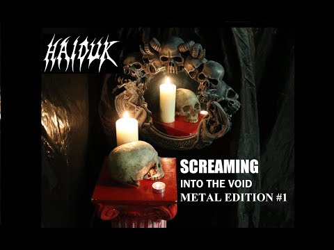 Haiduk - Screaming Into the Void: METAL Edition #1