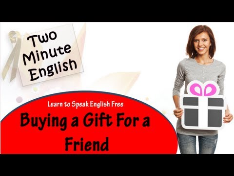 Buying A Gift For A Friend - Learn To Speak English Free