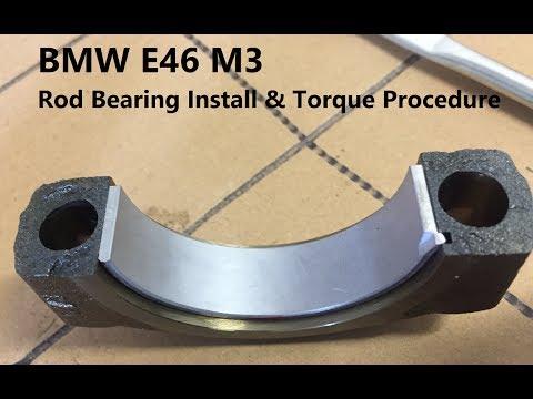 BMW E46 M3 Rod Bearing Installation & Torque Procedure