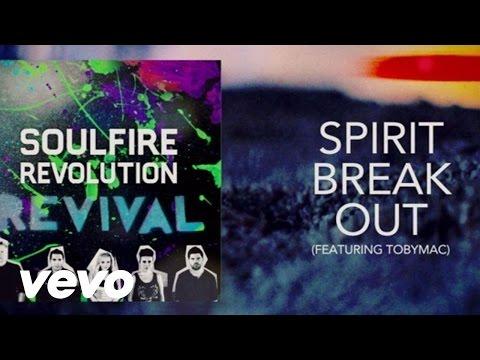 Soulfire Revolution - Spirit Break Out ft. TobyMac