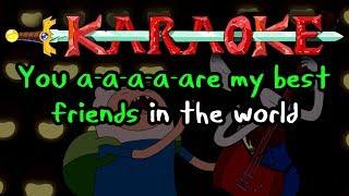 My Best Friends in the World - Adventure Time Karaoke