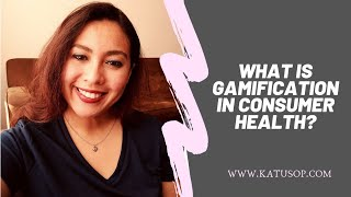 Gamification and Consumer Health?