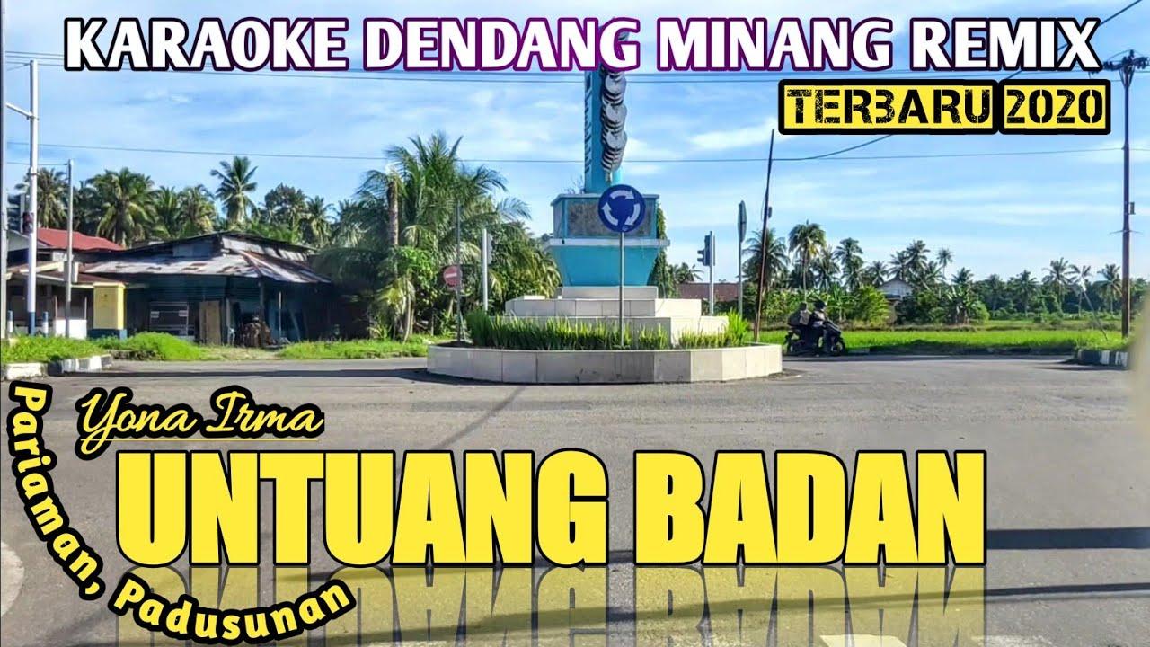 UNTUANG BADAN - Karaoke + Lirik Dendang Minang Remix Yona ...
