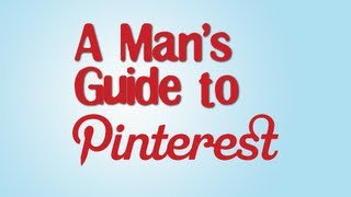 Pinterest Is For Men