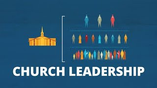 How the Church of Jesus Christ Is Organized | Now You Know