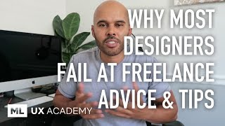 Why Most Designers Fail at Freelance and Advice on How to Approach it