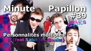 Repeat youtube video Minute Papillon #39 Personnalité Multiple Ft Salut les Geeks