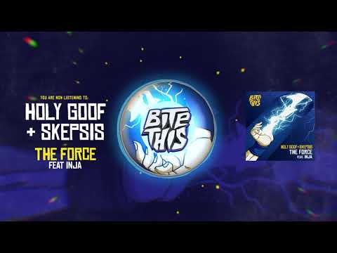 Holy Goof & Skepsis - The Force (feat. Inja)