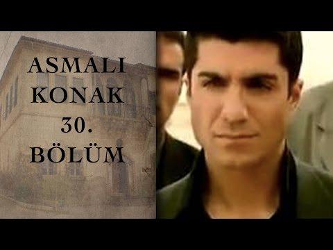 ASMALI KONAK 30. Bölüm