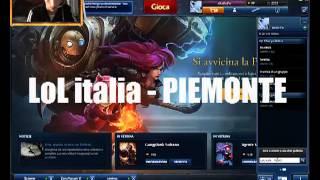 LoL italia - PIEMONTE #1 - RITROVIAMOCI IN GIOCO