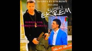 2015 Oğlan Oğlan Rumeli Ekrem ve Gültekin Remix Dj Onyx By EFM NYA HAREKETLİ,OYNA