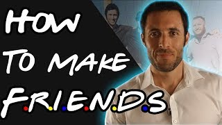 How To Make Solid Friendships As A Guy