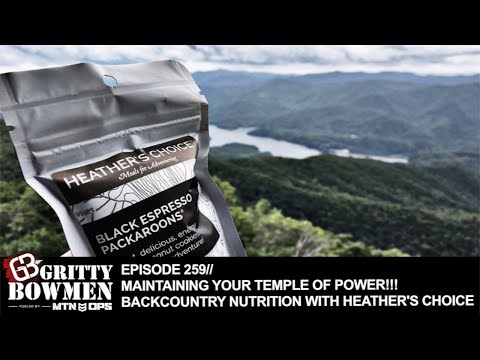EPISODE 259: MAINTAINING YOUR TEMPLE OF POWER!!! BACKCOUNTRY NUTRITION with HEATHER'S CHOICE
