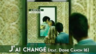 Douki Ft. Didine Canon 16 - J'ai Changé (Audio Officiel)