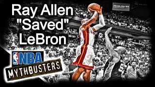 "Ray Allen ""Saved"" LeBron: NBA Mythbusters"