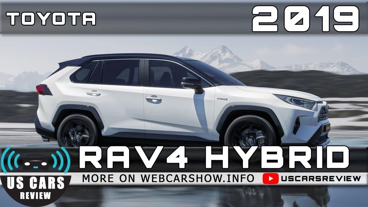 Rav4 Hybrid Release Date >> 2019 Toyota Rav4 Hybrid Review Release Date Specs Prices