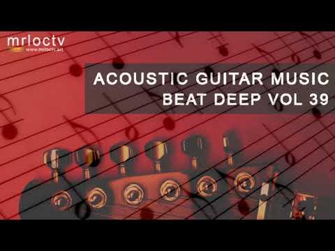 Top 1 acoustic guitar music coffee thư giãn không lời - Beat Deep Vol 39