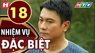 Nhiệm Vụ Đặc Biệt - Tập 18 | HTV Films Tình Cảm Việt Nam Hay Nhất 2019