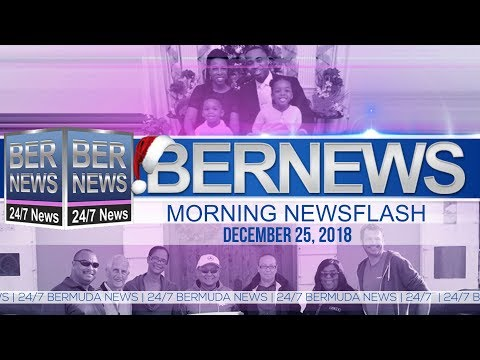 Bernews Newsflash For Tuesday December 25, 2018