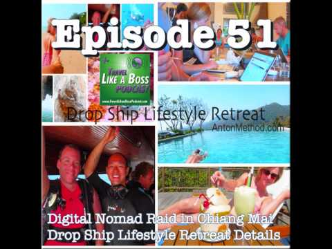 Ep 51 - Digital Nomad Raid in Chiang Mai, Drop Ship Lifestyle Retreat is Live!