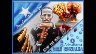 JOOJI DAGAALKA [STOP THE WAR] ArimaHeena [Audio]