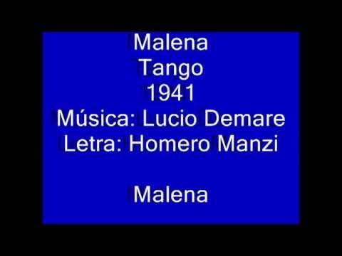 Malena - Tango 1941 Música: Lucio Demare Letra: Homero Manzi